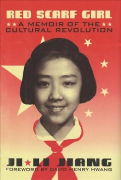 Red scarf girl : a memoir of the Cultural Revolution by Jiang, Ji-li.