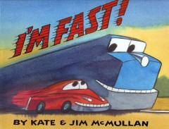 I'm fast! by McMullan, Kate.