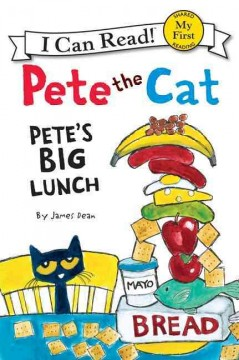 Pete the cat : Pete's big lunch by