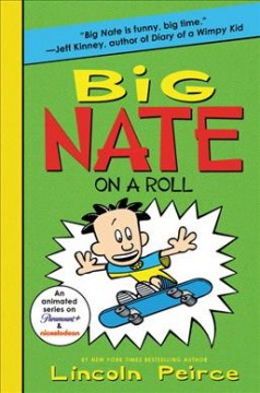 Big Nate.  On a roll by Peirce, Lincoln