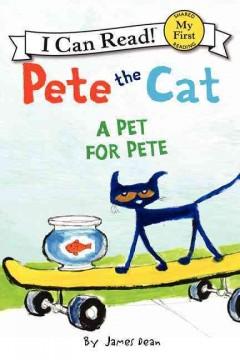 Pete the cat.  A pet for Pete by Dean, James