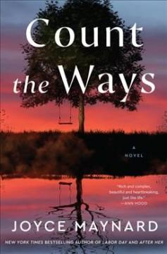 Count the ways : a novel by Maynard, Joyce