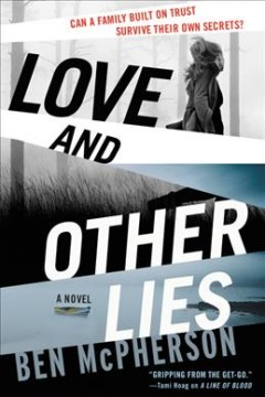 Love and other lies : a novel by McPherson, Ben