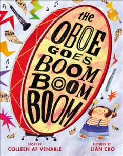 The oboe goes boom boom boom by Venable, Colleen A. F.