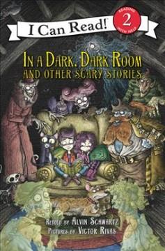 In a dark, dark room, and other scary stories by Schwartz, Alvin