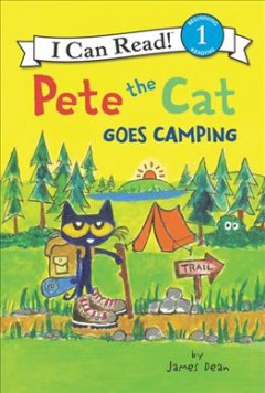 Pete the Cat goes camping by Dean, James