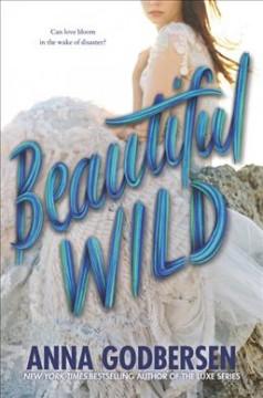 Beautiful wild by Godbersen, Anna