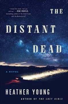 The distant dead : a novel by Young, Heather,  MFA