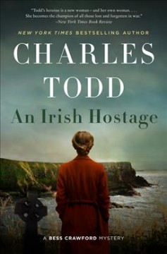 An Irish hostage : a Bess Crawford mystery by Todd, Charles