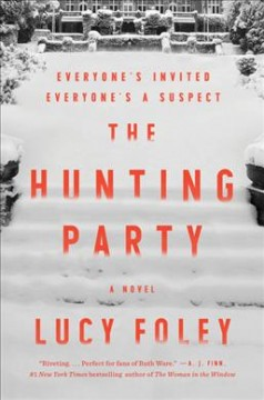 The hunting party : a novel by Foley, Lucy  (Novelist)