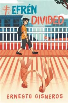 Efrén divided : a novel by Cisneros, Ernesto