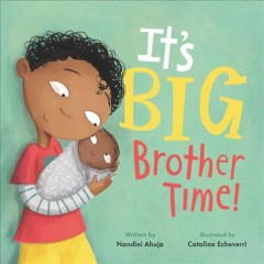 It's big brother time! by Ahuja, Nandini