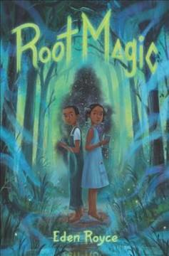 Root magic by Royce, Eden