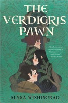 The Verdigris Pawn by Wishingrad, Alysa