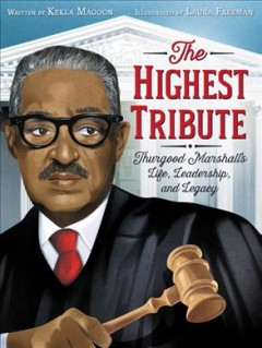 The highest tribute : Thurgood Marshall