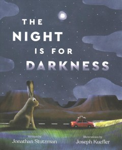 Night is for darkness, by Stutzman, Jonathan.