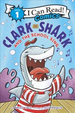 Clark the Shark and the school sing by Hale, Bruce