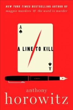 A line to kill : a novel by Horowitz, Anthony
