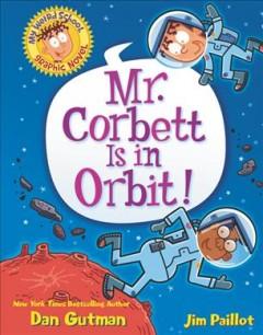 Mr. Corbett is in orbit! by Gutman, Dan