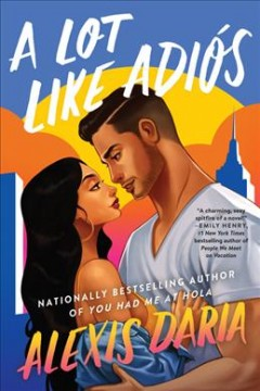 A lot like adiós : a novel by Daria, Alexis
