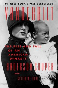 Vanderbilt : the rise and fall of an American dynasty by Cooper, Anderson
