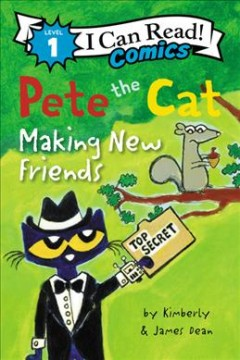Pete the cat : Making new friends by Dean, Kim