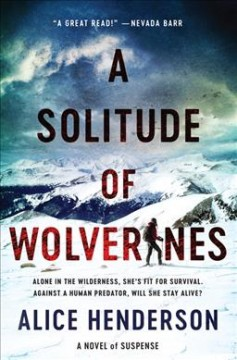 A solitude of wolverines : a novel of suspense by Henderson, Alice