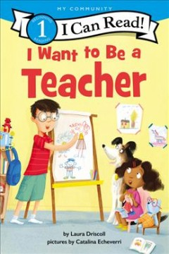 I want to be a teacher by Driscoll, Laura