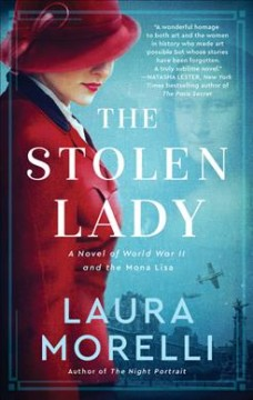 The stolen lady : a novel of World War II and the Mona Lisa by Morelli, Laura