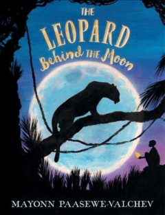 The leopard behind the moon by Paasewe-Valchev, Mayonn