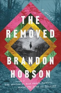 The removed : a novel by Hobson, Brandon