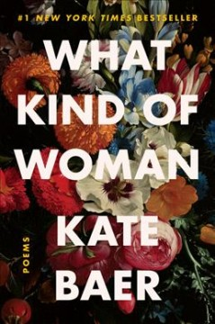 What kind of woman : poems by Baer, Kate