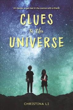 Clues to the Universe by Li, Christina