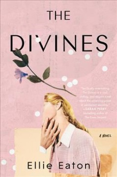 The Divines : a novel by Eaton, Ellie