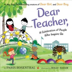 Dear teacher, : a celebration of people who inspire us by Rosenthal, Paris