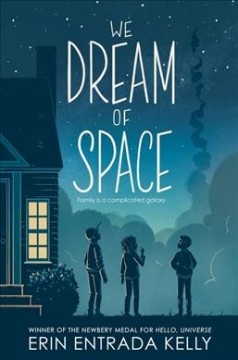 We dream of space by Kelly, Erin Entrada