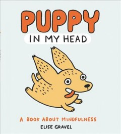 Puppy in my head : a book about mindfulness by Gravel, Elise