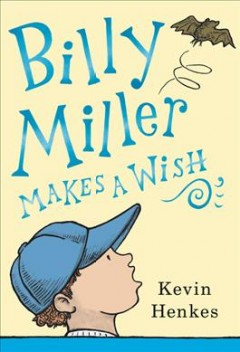 Billy Miller makes a wish by Henkes, Kevin