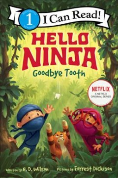 Hello, ninja.  Goodbye, tooth! by Wilson, Nathan D.