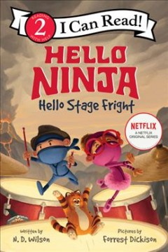 Hello, ninja.  Hello, stage fright! by Wilson, Nathan D.