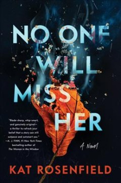 No one will miss her : a novel by Rosenfield, Kat