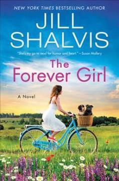 The forever girl : a novel by Shalvis, Jill