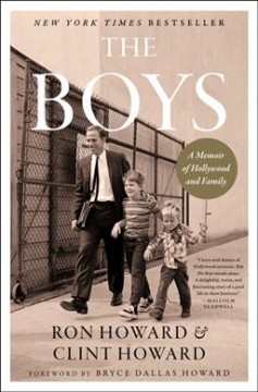 The boys : a memoir of Hollywood and family by Howard, Ron