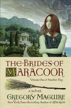 The brides of Maracoor : a novel by Maguire, Gregory