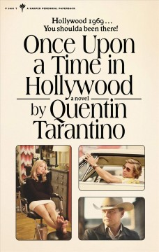Once upon a time in Hollywood : a novel by Tarantino, Quentin.