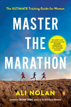 Master the marathon : the ultimate training guide for women by Nolan, Ali
