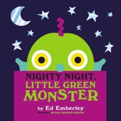 Nighty night Little Green Monster by Emberley, Ed.