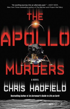 The Apollo murders : a novel by Hadfield, Chris