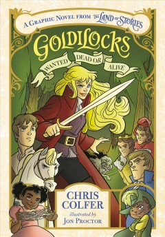 Goldilocks : wanted dead or alive by Colfer, Chris
