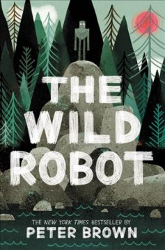 The Wild Robot by Brown, Peter